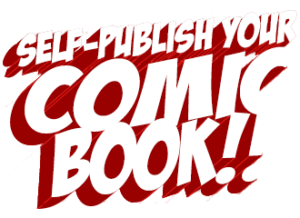 PUBLISH YOUR COMIC BOOK!!