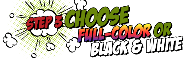 Step 3: Choose Full-Color or Black & White